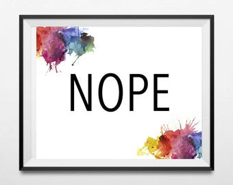 Nope, Instant Download Digital Printable Wall Art