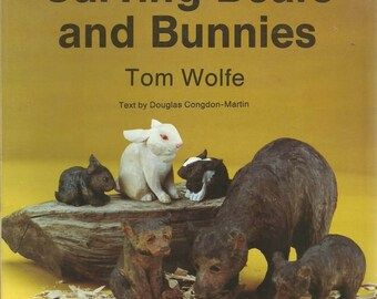Carving Bears and Bunnies by Tom Wolfe Paperback Book