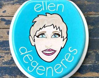 Ellen Degeneres Hand Painted Toilet Seat Wall Art Bathroom Decor Remodel Holiday Gift Mom Sister