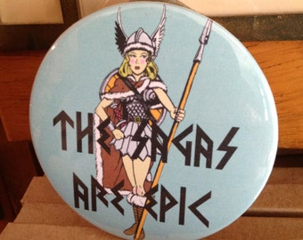 The Sagas Are Epic / Valkyrie / Viking / Book Lover Gift / Bibliophile Pin /  Reader Gift / Bookish Button / Literary Humor / Teacher Gift