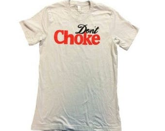 Don't Choke (Diet Coke) tee shirt with funny screen print design by Project Chane