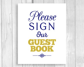 Please Sign Our Guest Book Printable 5x7, 8x10 Wedding Ceremony Sign - Navy Blue and Gold - Instant Download - Digital