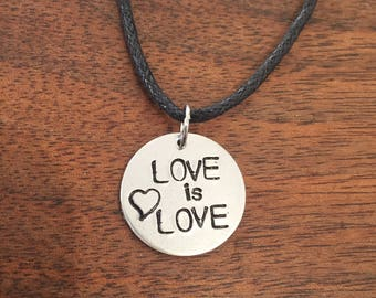 Love is Love LGBT equality charm tag and cord hand stamped aluminum circle