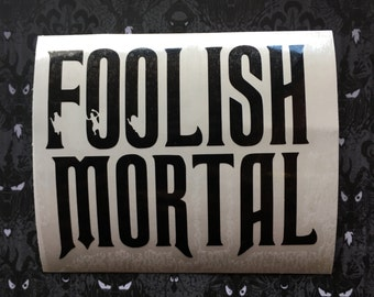 """Disney Haunted Mansion Inspired """"Foolish Mortal"""" Hitchhiking Ghosts Car, Laptop, or Decor Decal"""