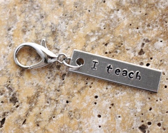 Teacher Purse Charm, I Teach Bag Charm, Hand Stamped I teach, Aluminum metal Keychain, Key Ring  by Hendywood