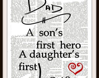 Dad~ A son's first Hero A daughter's first Love  Quote- Original Art- -8.5 x 11