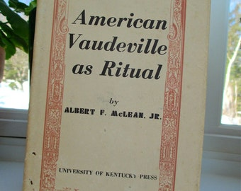 American Vaudeville As Ritual, 1965 Albert F. McLean, Jr. Theater. Symbolism. Folk Art. History. Culture. B F Keith Circuit. The Four Cohens