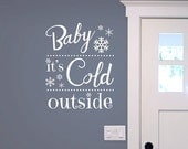 ON SALE Baby it's Cold Outside Vinyl Wall Decal, Decor for Winter, Snowflake Decal, Window or Wall decals, Removable Holiday decal