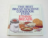 The Best Bread Machine Cookbook Ever, Ethnic Breads by Madge Rosenberg
