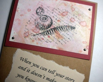 Mixed Media Greeting Card with inspirational quote ~ TELLING YOUR STORY