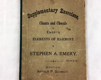1886 Supplementary Exercises, Chants and Chorals to Emery's Elements of Harmony. Stephen A Emery. Antique Sheet Music. Vintage Sheet Music