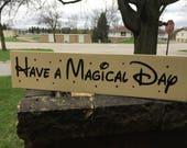 "Have A Magical Day Sign Wood Sign Home Decor, Wedding Gift Sign Disney Sign,Painted Wood Sign Cream Rustic Decor Housewarming Gift 24""x 6"""