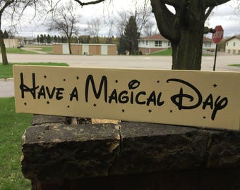 """Have A Magical Day Sign Wood Sign Home Decor, Wedding Gift Sign Disney Sign,Painted Wood Sign Cream Rustic Decor Housewarming Gift 24""""x 6"""""""