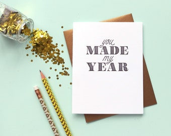 you made my year letterpress card
