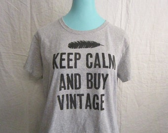 hand printed t-shirt - KEEP CALM and BUY ViNTAGE - ladies size extra large - grey t- shirt - vintage lover