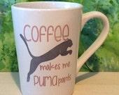 Rush for Christmas Coffee makes me Puma pants coffee mug, Funny coffee mug, coffee mug, coffee cup, unique coffee mug,poop mug,coffee makes