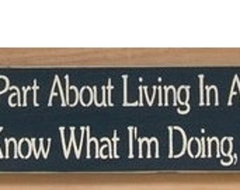 ON SALE TODAY The Best Part About Living In A Small Town, Is When I Don't Know What I'm Doing, Someone Else Does Primitive Funny Sign