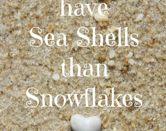 I'd rather have Sea Shells than Snow Flakes Sand Beach Writing  Fine Art Photo