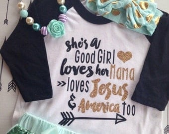 She's a good girl loves her mama loves jesus and America too Girls  Shes a good girl glitter heart Tom Petty raglan ONLY shirt only Good