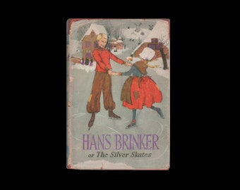 Hans Brinker or The Silver Skates, by Mary Mapes Dodge. 1965 First Edition Hardback with Dust Jacket. The Children's Press. Amsterdam..