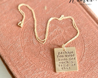 Perhaps you were born for such a time as this bronze hand stamped necklace