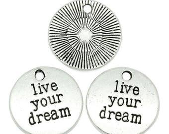 """10pcs. Antique Silver Circle """"Live Your Dream"""" Charms Pendants - 19.5mm"""
