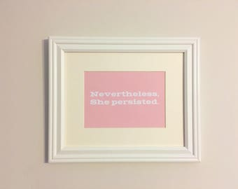 """Nevertheless She Persisted - 5x7"""" print"""