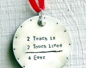 SALE Teacher Ornament / Teacher Christmas Gift / Teacher Appreciation Gift / Personalized Teacher Ornament / To Teach is To touch Lives