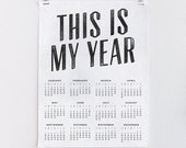 This Is My Year - 18x24 Oversized Black and White 2017 Calendar Engineering Print - Minimal Graphic Design, Typography Art Print