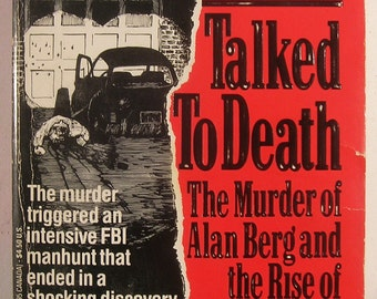 Talked to Death - The Murder of Alan Berg - by Steven Singular - Popular Denver Radio Talk-Show Host Gunned Down by Neo-Nazis