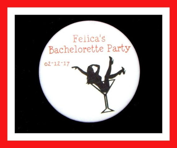 "Bachelorette Party Favors,Bridal Favors,Wedding Favors,Bridal Party,Bride To Be Favors,Personalized Button Pin - 2.25"" - Set of 10"