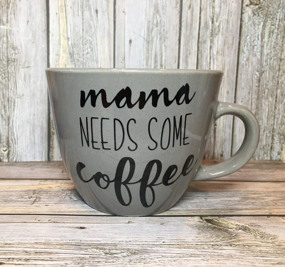 Perfect Mother's Day Gift | Mama needs Coffee