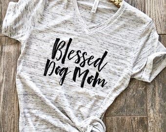 Blessed Dog Mom Shirt // Boyfriend Style Unisex Tee // Cute Motherhood Shirt // Dog Lover Graphic // Mothers Day Gift