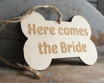 Here Comes The Bride Dog Bone Sign Wedding Engagement Photo Sign