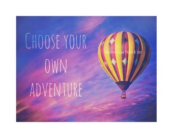 "Hot Air Balloon ""Choose Your Own Adventure"". Whimsical. Children's Room Art. Colorful Sky. Sunset. Motivational.  Cute. Purple Blue Pink"