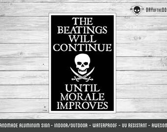 Beatings Will Continue Until Morale Improves pirate sign