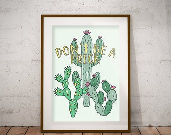 Cactus Wall Art | Digital Download | Succulent Art | Don't Be A Prick Printable