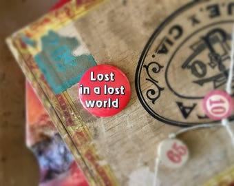 Vintage Lost In A Lost World Pinback Button