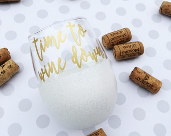 Time to Wine Down Wine Glass // Funny Wine Glass // Glitter Dipped Wine Glass // Glitter Wine Glass
