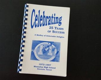 Hawaii Cookbook: Celebrating 25 Years of Success Moanalua High Sch 1972-1997