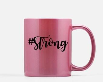 Strong Metallic Mug (Gold, Silver or Pink Option) . Ceramic Mug . Personalized Mug . Mom Coffee Mug . Gold Mug . Coach Mug . Pink Mug