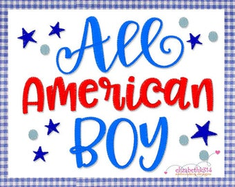 Embroidery design- 130- All american boy - Patriotic Fourth of July, Independence Day