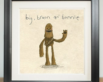 Stars are Braw, digital print - big, broon an' bonnie - sci-fi, star wars, chewbacca, chewie, peter mayhew, funny humour, talk dark handsome