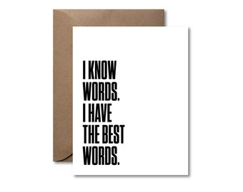 I Know Words. I Have the Best Words.  |  Letterpress Card