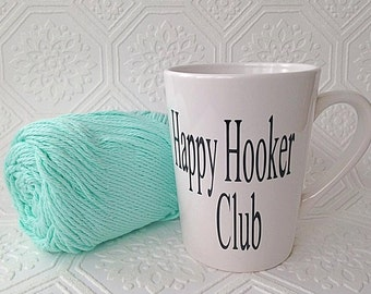 Happy Hooker Club Coffee Mug, Rug Hooking, Crochet Knitting Mug, Gifts for Her,