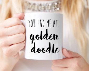 Goldendoodle Mug Gifts – You Had Me At Golden Doodle - Funny Coffee Mug - Holiday Birthday Gift Idea - Doodle Mom Gift, Doodle Dad Gift
