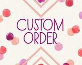 custom order for emilie stevens