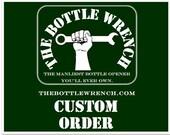 Custom Order - SET OF 20 Key Chain Sized- The Bottle Wrench Bottle Opener