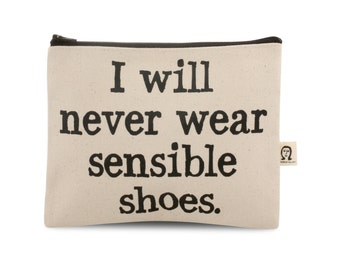 i will never wear sensible shoes pouch