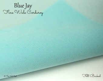 Blue Jay Corduroy // Robert Kaufman Fabric Felt // Felt Backed Fabric // 21 Wale Corduroy // Fine Wale Corduroy // Fine Baby Wale